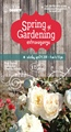 Flowers, fruits and veggies - Spring Gardening Extravaganza has growing tips for all